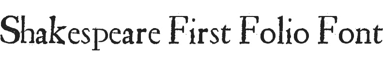 Shakespeare First Folio Font